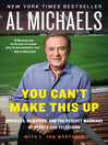 You Can't Make This Up (eBook): Miracles, Memories, and the Perfect Marriage of Sports and Television
