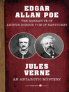 The Narrative of Arthur Gordon Pym of Nantucket / an Antarctic Mystery (eBook)