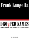 Dropped Names (eBook): Famous Men and Women As I Knew Them