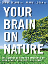 Your Brain on Nature (eBook): The Science of Nature's Influence on Your Health, Happiness and Vitality