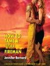 How to Tame a Wild Fireman (MP3): Bachelor Firemen Series, Book 4
