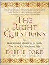 The Right Questions (eBook): Ten Essential Questions To Guide You To An Extraordinary Life