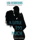 A Little Too Much (MP3): Little Too Far Series, Book 2