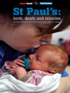 St. Paul's (eBook): Birth, Death and Miracles: An astonishing look inside Vancouver's urban hospital