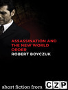 Assassination and the New World Order (eBook): Short Story