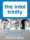 Intel Trinity,The (eBook): How Robert Noyce, Gordon Moore, and Andy Grove Built the World's Most Important Company
