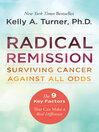 Radical Remission (eBook): Surviving Cancer Against All Odds
