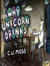 Why Unicorn Drinks (eBook)