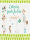 Embroidery pour le Jardinier (eBook): 100 French Ideas for the Gardener