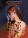 Dark Fire (MP3): Dark Series, Book 6