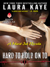 Hard to Hold On To (eBook): A Hard Ink Novella