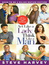 Act Like a Lady, Think Like a Man (eBook): What Men Really Think About Love, Relationships, Intimacy, and Commitment
