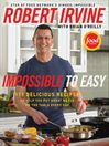 Impossible to Easy (eBook): 111 Delicious Recipes to Help You Put Great Meals on the Table Every Day