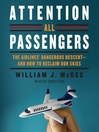 Attention All Passengers (MP3): The Airlines' Dangerous Descent—and How to Reclaim Our Skies