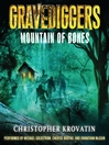 Mountain of Bones (MP3): Gravediggers Series, Book 1