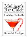Holiday Cocktails (eBook): Mulligan's Bar Guide