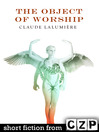 The Object of Worship (eBook): Short Story