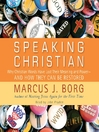 Speaking Christian (MP3): Why Christian Words Have Lost Their Meaning and Power—And How They Can Be Restored