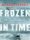 Frozen in Time (eBook): An Epic Story of Survival and a Modern Quest for Lost Heroes of World War II