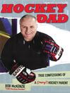 Hockey Dad (eBook): True Confessions Of A (Crazy?) Hockey Parent