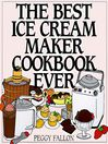 The Best Ice Cream Maker Cookbook Ever (eBook)