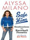 Safe at Home (eBook): Confessions of a Baseball Fanatic
