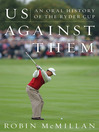 Us Against Them (eBook): Oral History of the Ryder Cup
