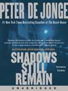 Shadows Still Remain (MP3): A Novel