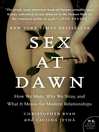 Sex at Dawn (eBook): How We Mate, Why We Stray, and What It Means for Modern Relationships
