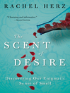 The Scent of Desire (eBook): Discovering Our Enigmatic Sense of Smell