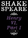 Henry VI, Part I (eBook): A History