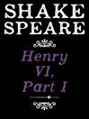 Henry VI, Part I (eBook): A History