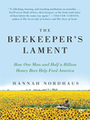 The Beekeeper's Lament (eBook): How One Man and Half a Billion Honey Bees Help Feed America