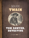 Tom Sawyer, Detective (eBook)