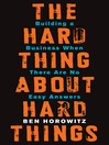The Hard Thing About Hard Things (eBook): Building a Business When There Are No Easy Answers