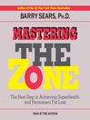 Mastering the Zone (MP3): The Next Step in Achieving SuperHealth and Permanent Fat Loss