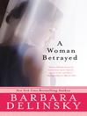 A Woman Betrayed (eBook)