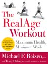 The RealAge Workout (eBook): Maximum Health, Minimum Work