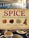 Spice (eBook): Flavors of the Eastern Mediterranean