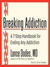 Breaking Addiction (MP3): A 7-Step Handbook for Ending Any Addiction