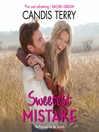 Sweetest Mistake (MP3): Sweet, Texas Series, Book 2
