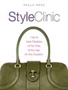 Style Clinic (eBook): How to Look Fabulous All the Time, at Any Age, for Any Occasion
