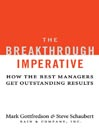 The Breakthrough Imperative (eBook): How the Best Managers Get Outstanding Results