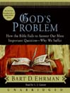 God's Problem (MP3): How the Bible Fails to Answer Our Most Important Question--Why We Suffer