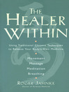 The Healer Within (eBook): Using Traditional Chinese Techniques To Release Your Body's Own Medicine *Movement *Massage *Meditation *Breathing