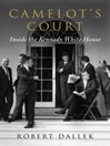 Camelot's Court (eBook): Inside the Kennedy White House