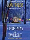 Christmas at Twilight (MP3): Twilight, Texas Series, Book 5