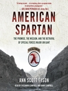 American Spartan (MP3): The Promise, the Mission, and the Betrayal of Special Forces Major Jim Gant