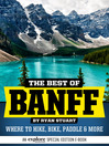 The Best of Banff (eBook): Where to hike, bike, paddle and more