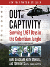 Out of Captivity (MP3): Surviving 1,967 Days in the Colombian Jungle